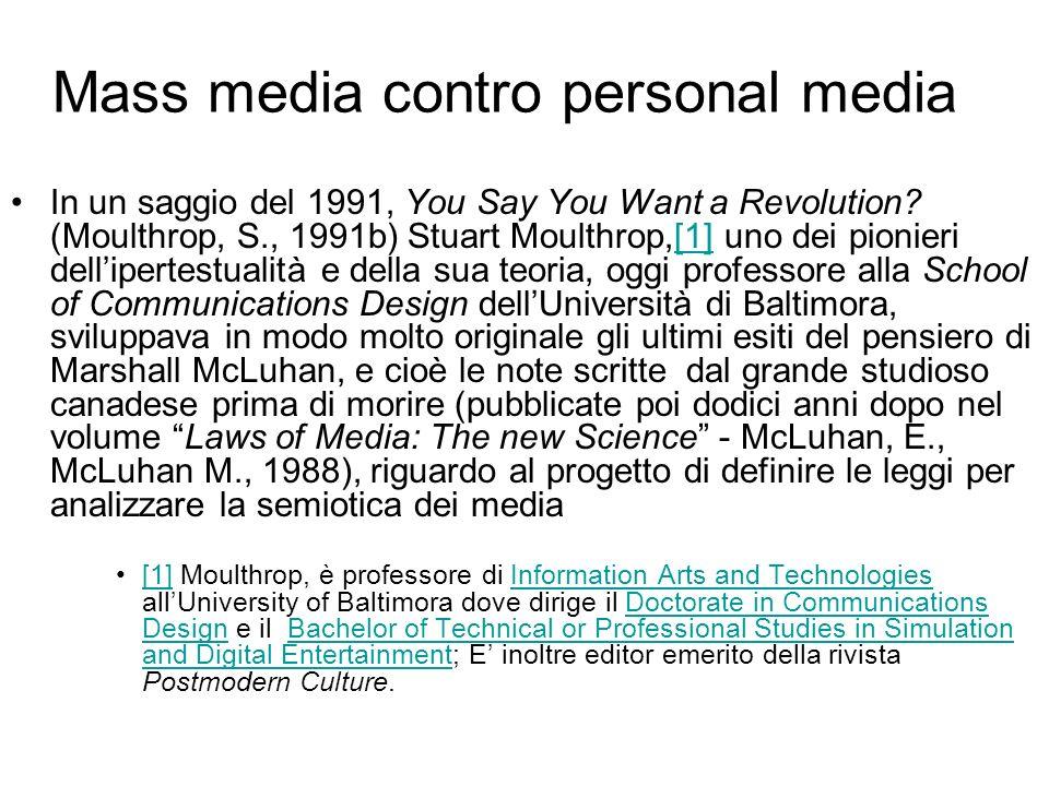 Mass media contro personal media In un saggio del 1991, You Say You Want a Revolution.