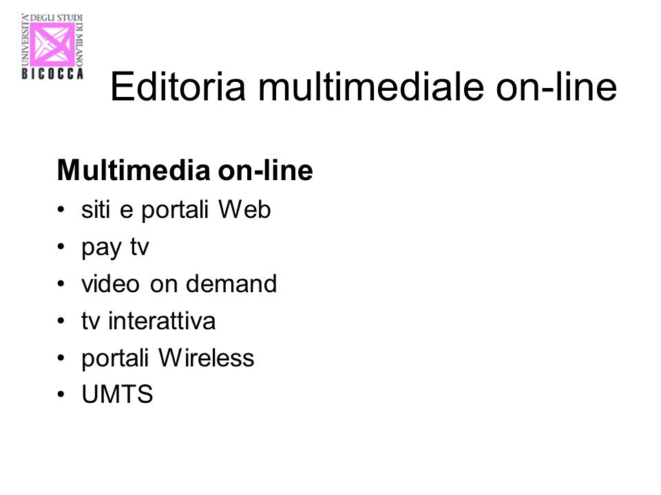 Editoria multimediale on-line Multimedia on-line siti e portali Web pay tv video on demand tv interattiva portali Wireless UMTS