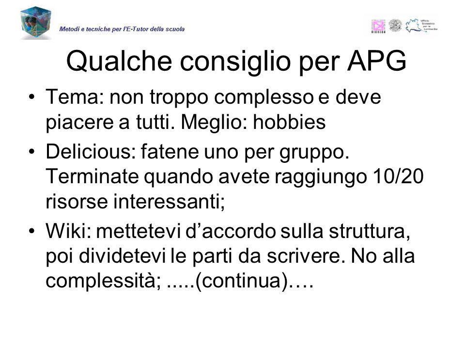 Qualche consiglio per APG Tema: non troppo complesso e deve piacere a tutti.