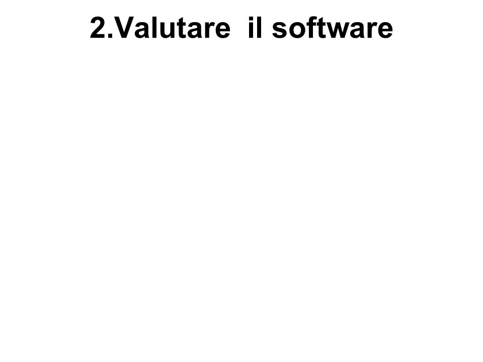 2.Valutare il software