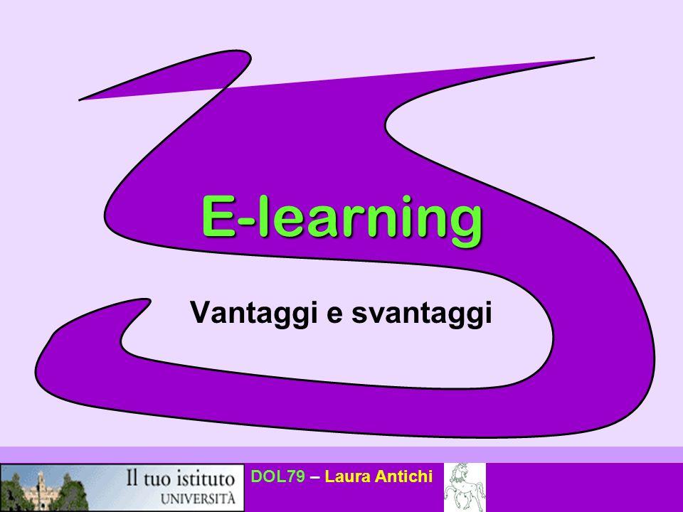DOL79 – Laura Antichi E-learning Vantaggi e svantaggi