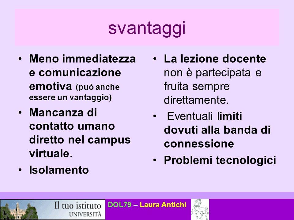 DOL79 – Laura Antichi Le Università e-learning Parlano di equivalenza e non di uguaglianza Tra: Corso di Laurea On-line Corso di Laurea tradizionale