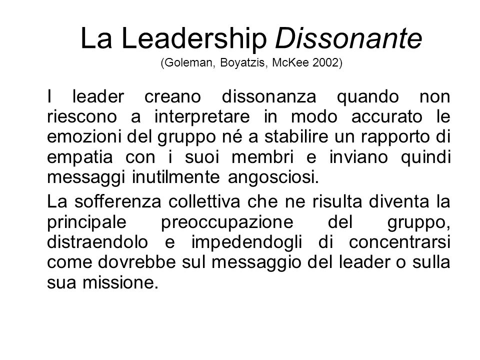 La Leadership Risonante (Goleman, Boyatzis, McKee 2002) Lorigine della parola RISONANZA deriva dal latino RESONARE, ovvero RISUONARE. Il dizionario de