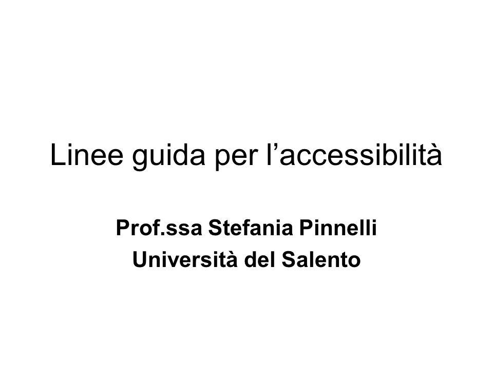Linee guida per laccessibilità Prof.ssa Stefania Pinnelli Università del Salento
