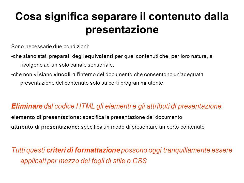 Cosa significa separare il contenuto dalla presentazione Sono necessarie due condizioni: -che siano stati preparati degli equivalenti per quei contenu