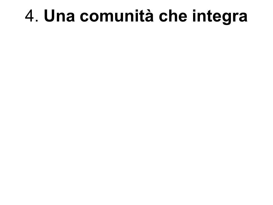 4. Una comunità che integra