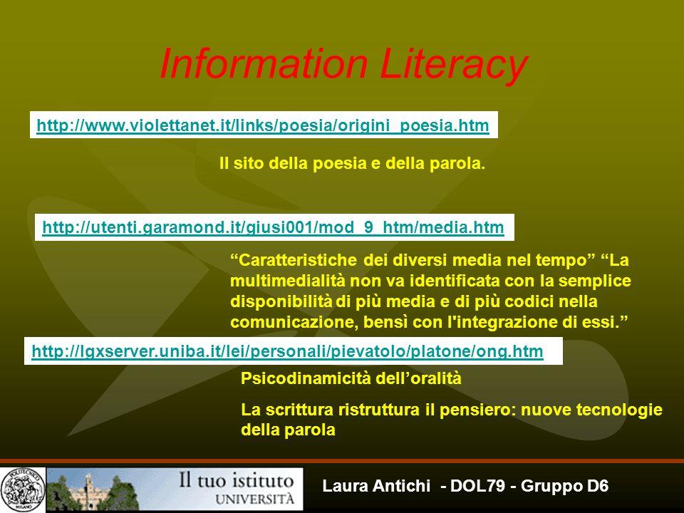 Laura Antichi - DOL79 - Gruppo D6 Information Literacy http://www.violettanet.it/links/poesia/origini_poesia.htm Il sito della poesia e della parola.