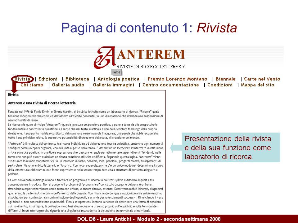 DOL D6 - Laura Antichi - Modulo 2 - seconda settimana 2008 Pagina di contenuto 1: Rivista Presentazione della rivista e della sua funzione come laboratorio di ricerca.