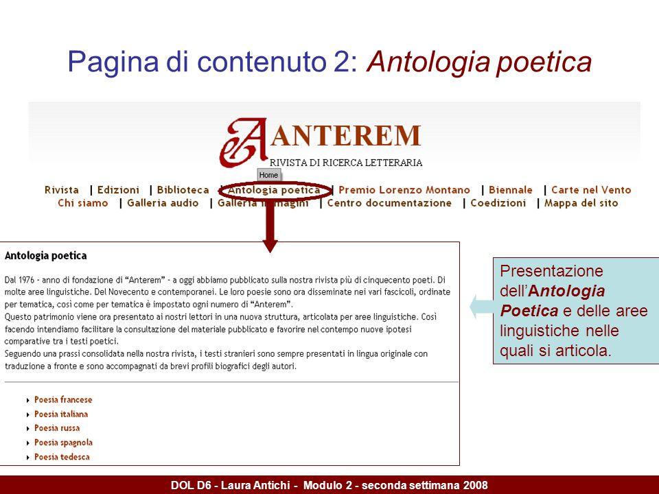 DOL D6 - Laura Antichi - Modulo 2 - seconda settimana 2008 Pagina di contenuto 2: Antologia poetica Presentazione dellAntologia Poetica e delle aree linguistiche nelle quali si articola.