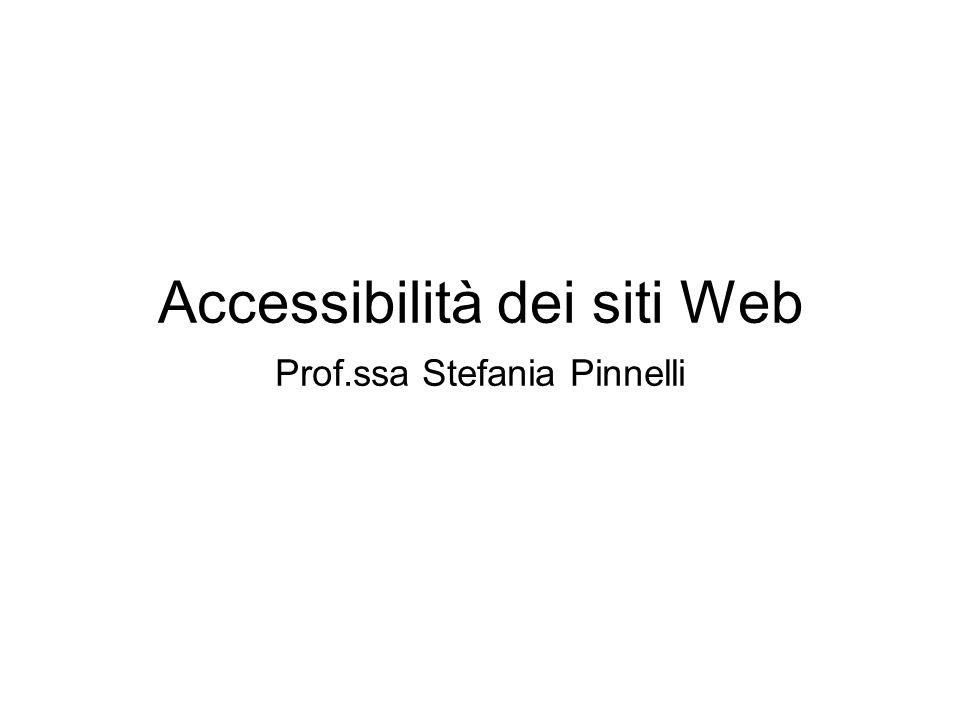 Accessibilità dei siti Web Prof.ssa Stefania Pinnelli