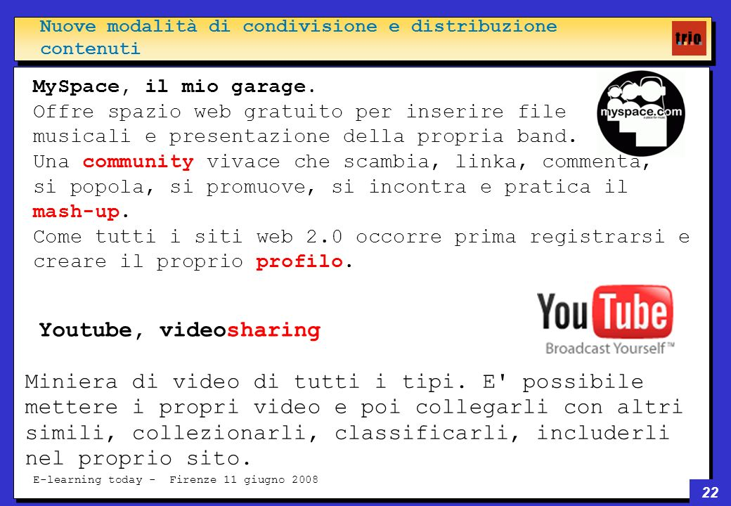 22 E-learning today - Firenze 11 giugno 2008 MySpace, il mio garage.
