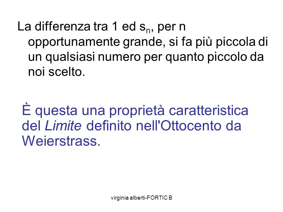 virginia alberti-FORTIC B Le successioni di numeri reali sono delle funzioni da N ad. Cioè : dove N è l'insieme dei numeri naturali ed è l'insieme dei