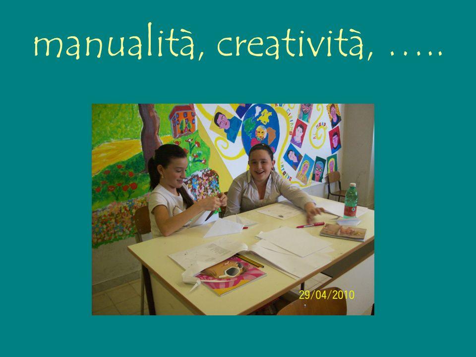 manualità, creatività, …..