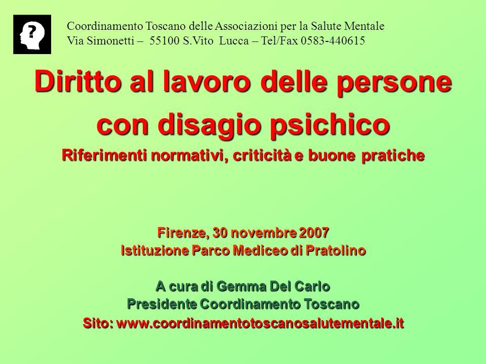 Coordinamento Toscano delle Associazioni per la Salute Mentale Via Simonetti – 55100 S.Vito Lucca – Tel/Fax 0583-440615 Diritto al lavoro delle person