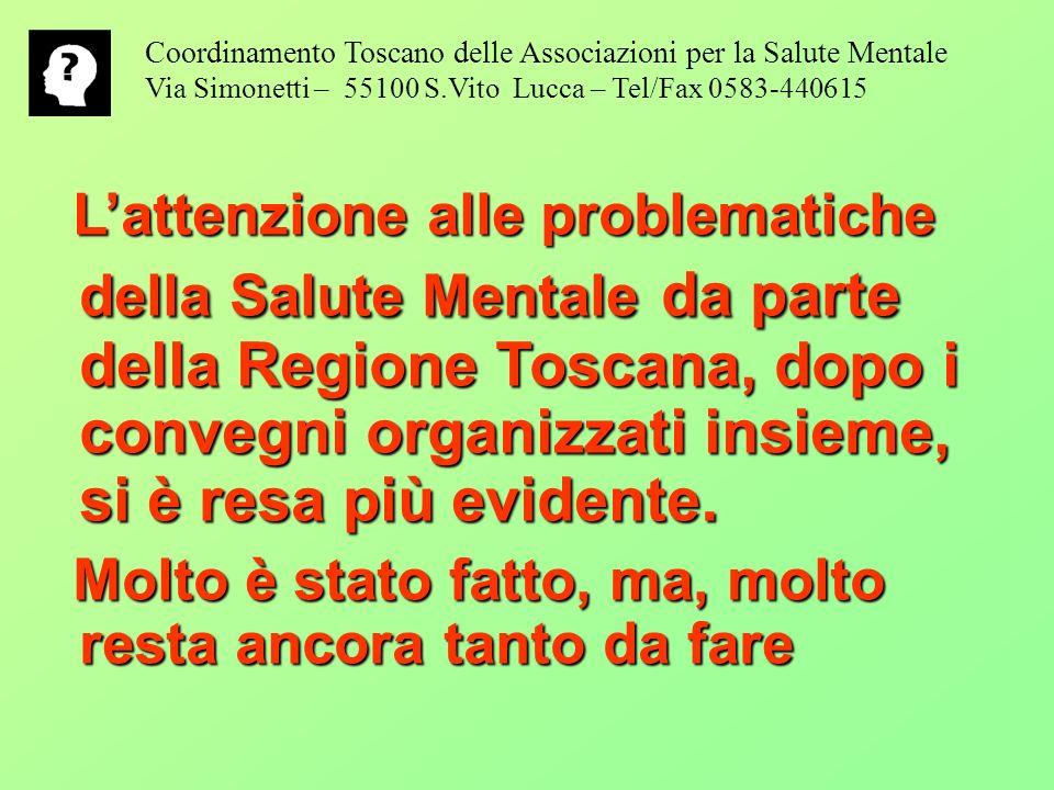 Lattenzione alle problematiche della Salute Mentale da parte della Regione Toscana, dopo i convegni organizzati insieme, si è resa più evidente. Latte
