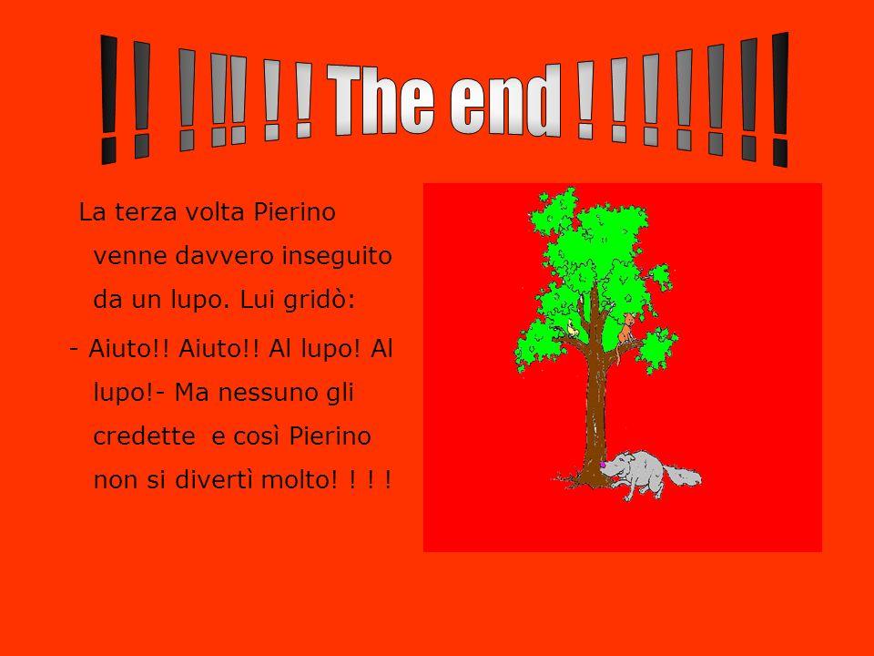 La terza volta Pierino venne davvero inseguito da un lupo.