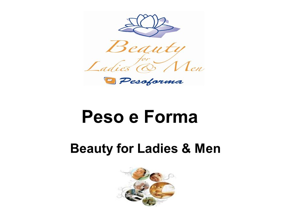 Peso e Forma Beauty for Ladies & Men