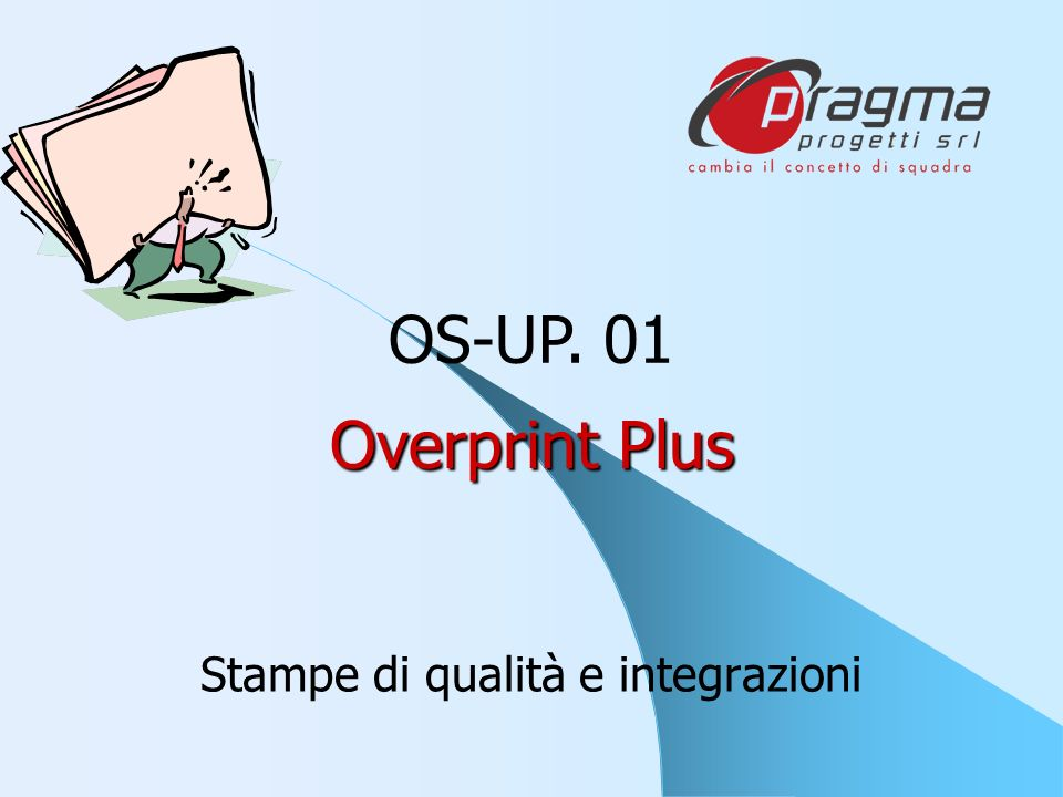 Overprint Plus Stampe di qualità e integrazioni OS-UP. 01