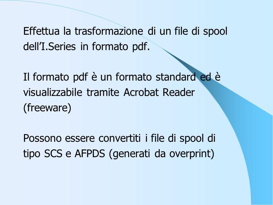 Effettua la trasformazione di un file di spool dellI.Series in formato pdf.