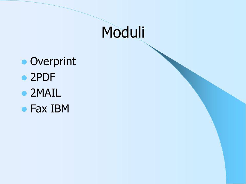 Moduli Overprint 2PDF 2MAIL Fax IBM