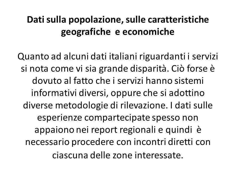 Dati sulla popolazione, sulle caratteristiche geografiche e economiche Quanto ad alcuni dati italiani riguardanti i servizi si nota come vi sia grande disparità.