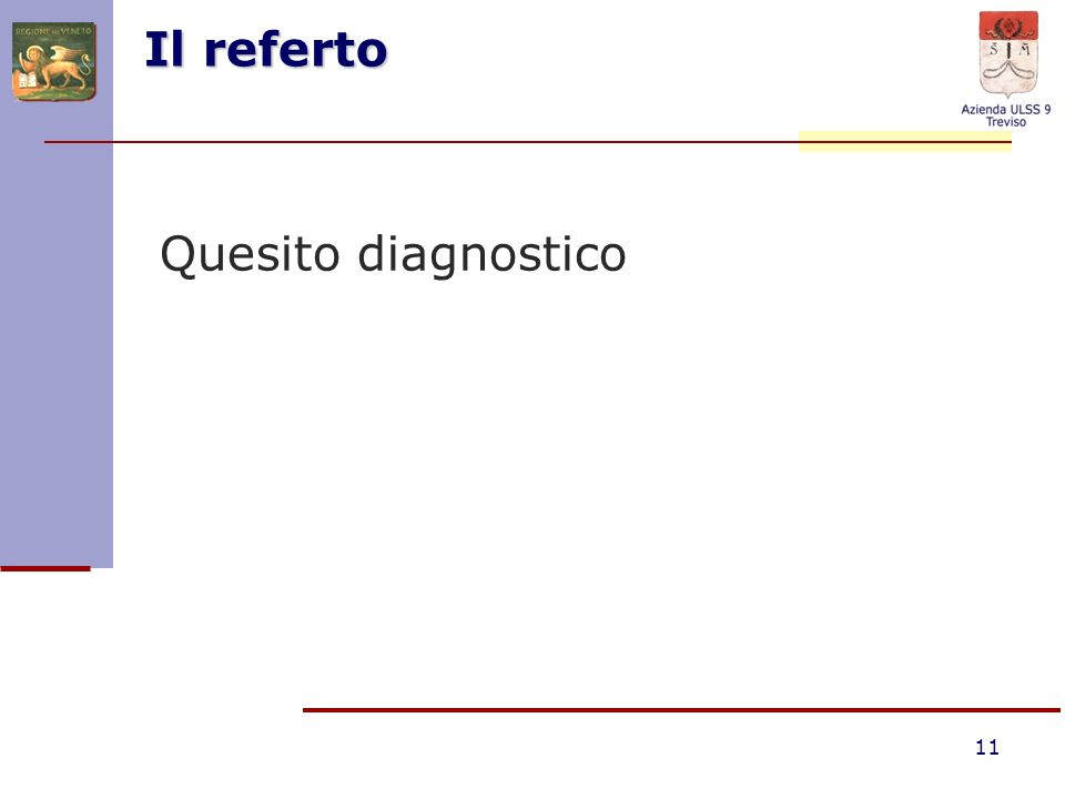 11 Il referto Quesito diagnostico