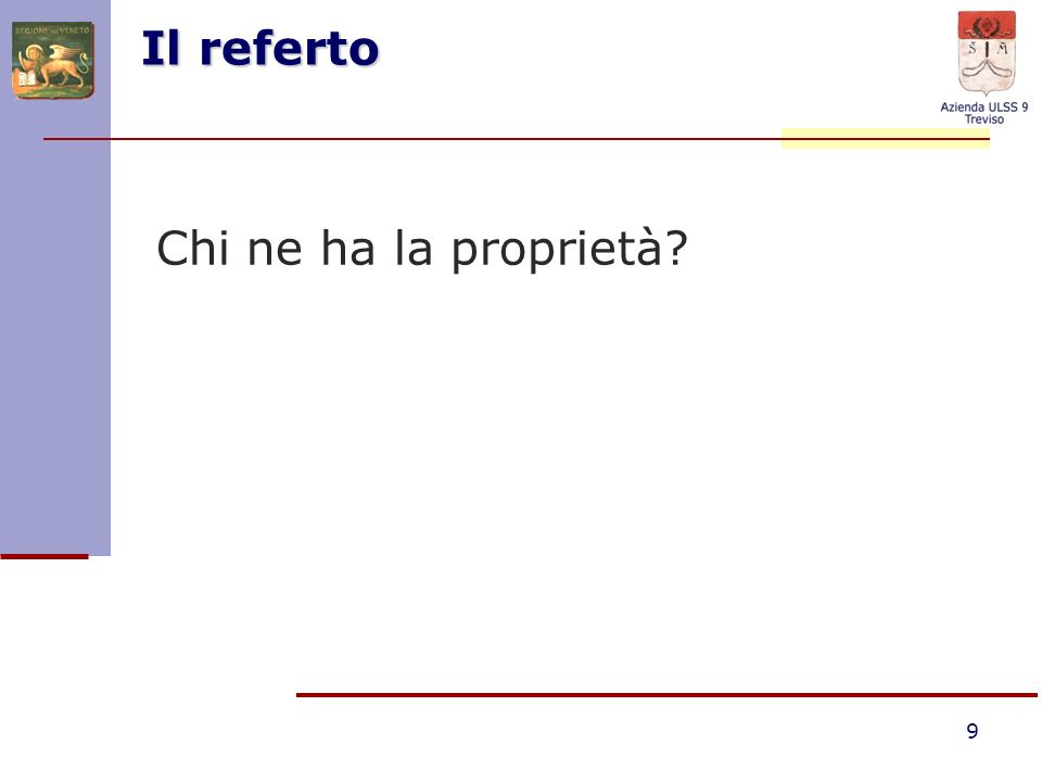 9 Il referto Chi ne ha la proprietà?
