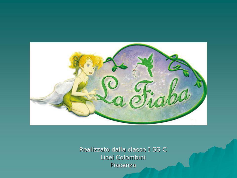 LA FIABA Realizzato dalla classe I SS C Licei Colombini Piacenza