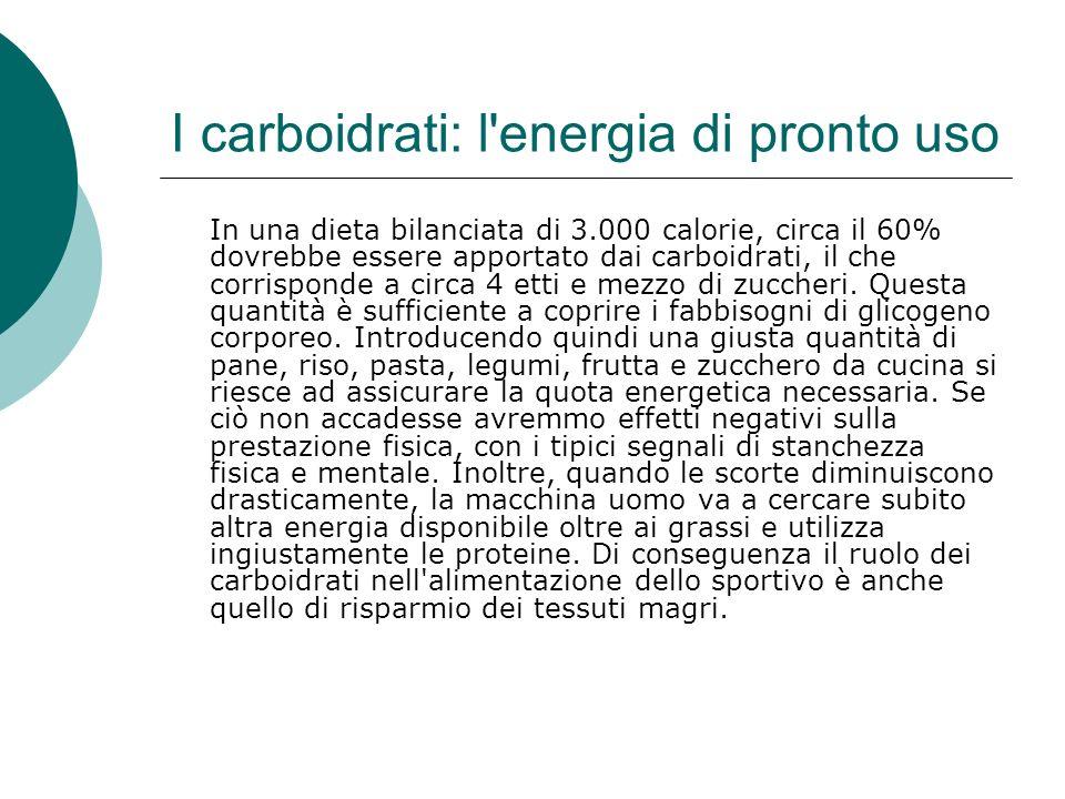 I carboidrati: l'energia di pronto uso In una dieta bilanciata di 3.000 calorie, circa il 60% dovrebbe essere apportato dai carboidrati, il che corris