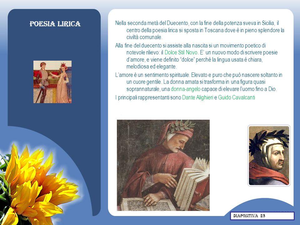 Poesia Lirica Nella seconda metà del Duecento, con la fine della potenza sveva in Sicilia, il centro della poesia lirica si sposta in Toscana dove è i