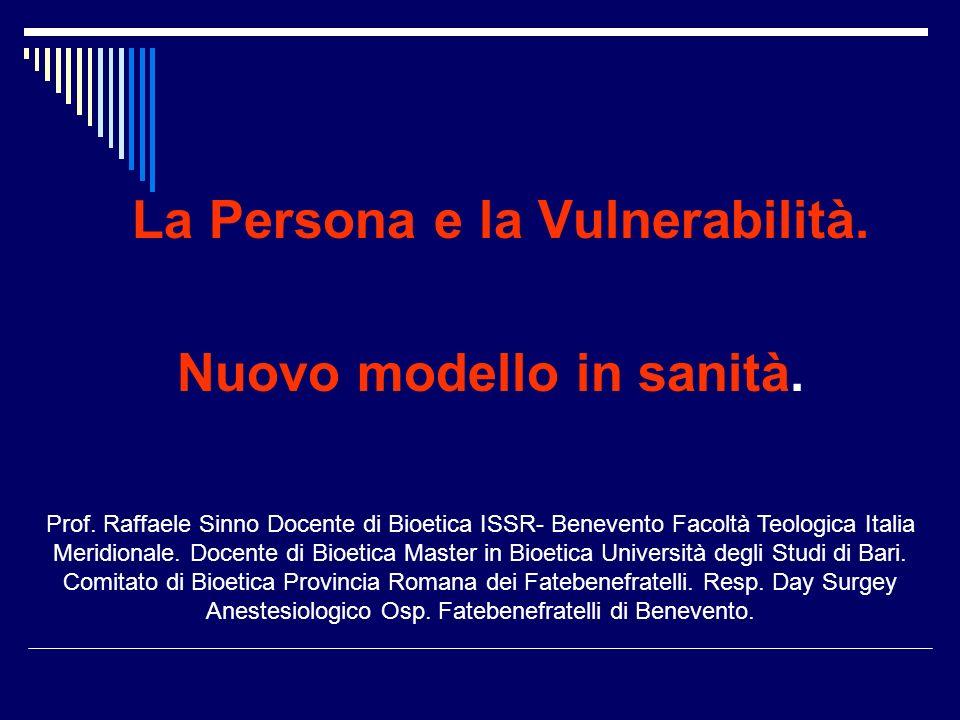 La Persona e la Vulnerabilità.Nuovo modello in sanità.