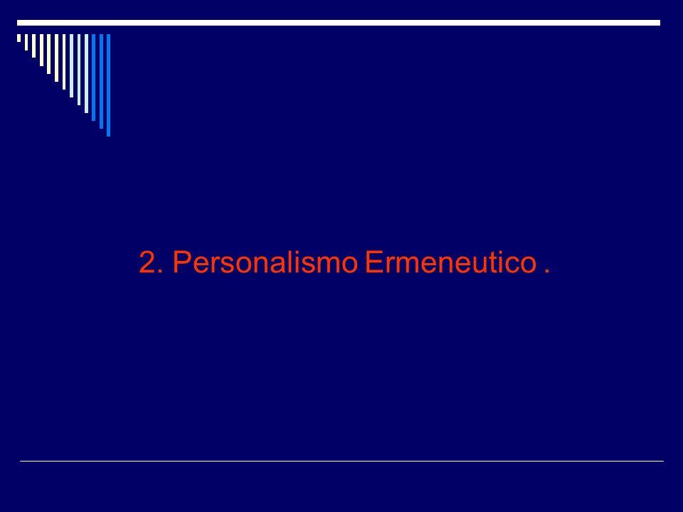 2. Personalismo Ermeneutico.