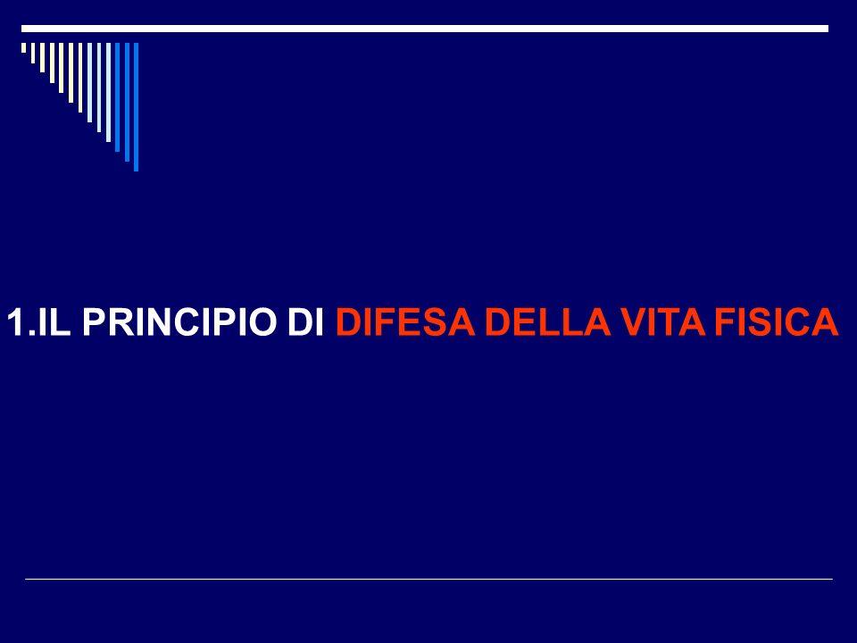 1.IL PRINCIPIO DI DIFESA DELLA VITA FISICA