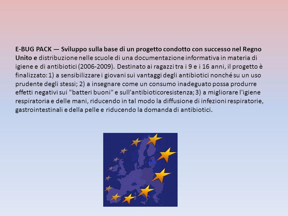 E-BUG PACK Sviluppo sulla base di un progetto condotto con successo nel Regno Unito e distribuzione nelle scuole di una documentazione informativa in