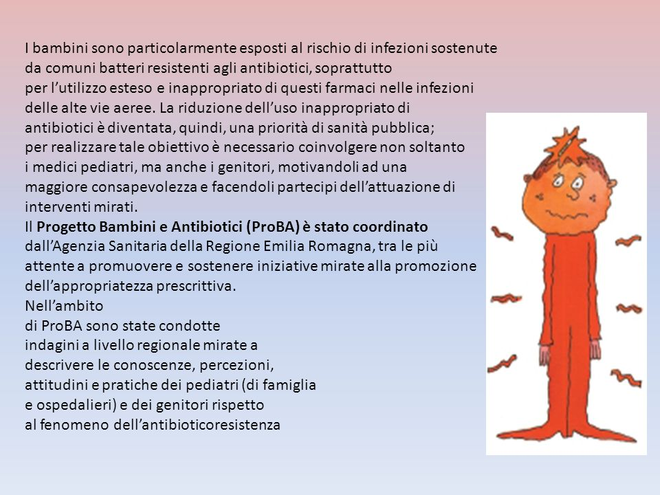 I bambini sono particolarmente esposti al rischio di infezioni sostenute da comuni batteri resistenti agli antibiotici, soprattutto per lutilizzo este