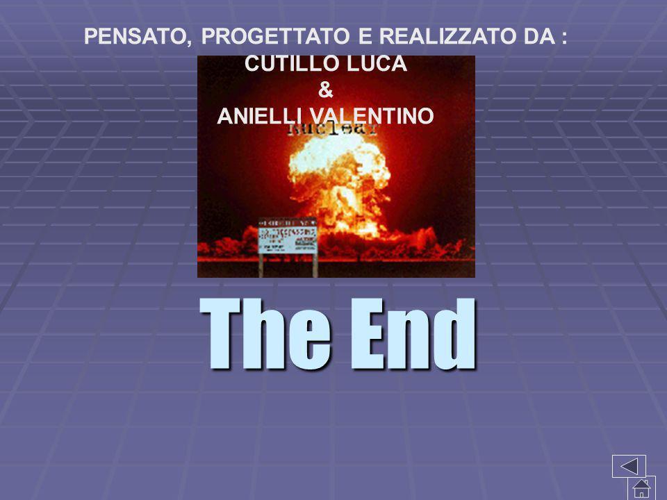 The End PENSATO, PROGETTATO E REALIZZATO DA : CUTILLO LUCA & ANIELLI VALENTINO
