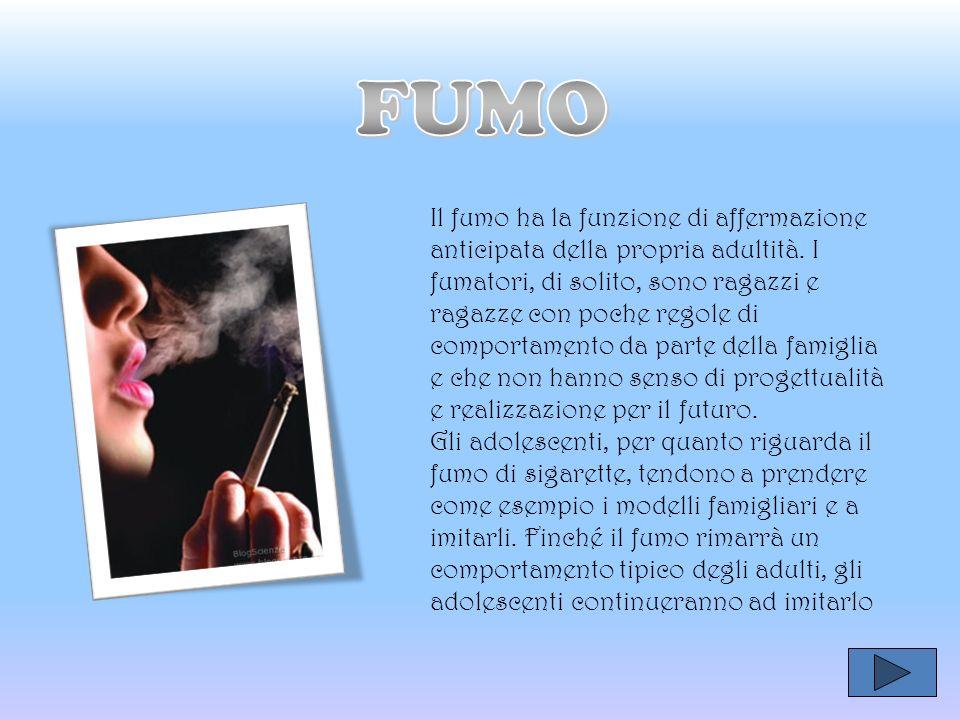 Il fumo ha la funzione di affermazione anticipata della propria adultità.