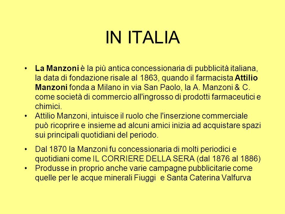 IN ITALIA La Manzoni è la più antica concessionaria di pubblicità italiana, la data di fondazione risale al 1863, quando il farmacista Attilio Manzoni