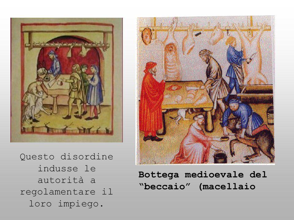 Bottega medioevale del beccaio (macellaio Questo disordine indusse le autorità a regolamentare il loro impiego.