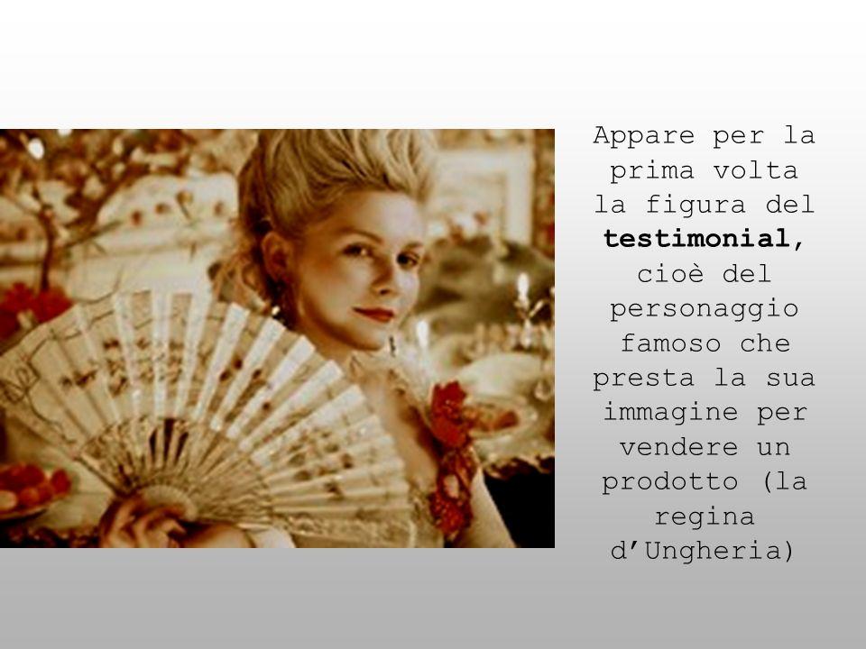 Appare per la prima volta la figura del testimonial, cioè del personaggio famoso che presta la sua immagine per vendere un prodotto (la regina dUngher