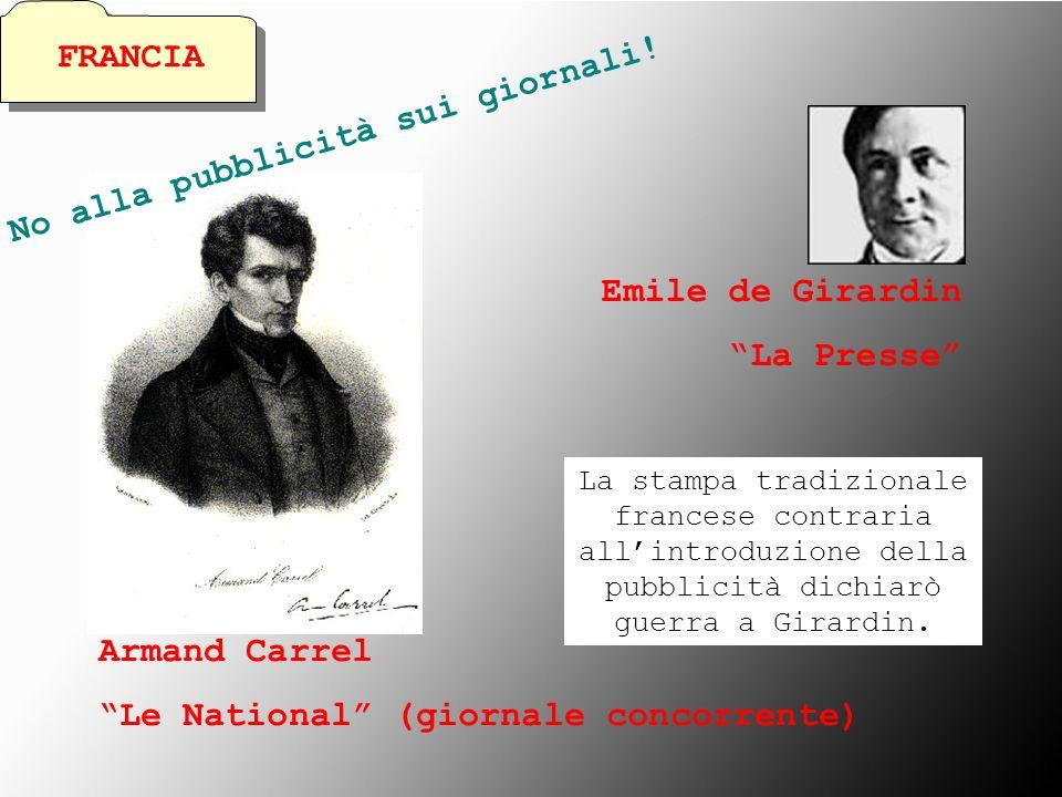 La Presse Armand Carrel Le National (giornale concorrente) La stampa tradizionale francese contraria allintroduzione della pubblicità dichiarò guerra