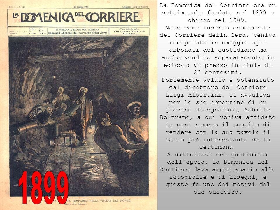 La Domenica del Corriere era un settimanale fondato nel 1899 e chiuso nel 1989. Nato come inserto domenicale del Corriere della Sera, veniva recapitat