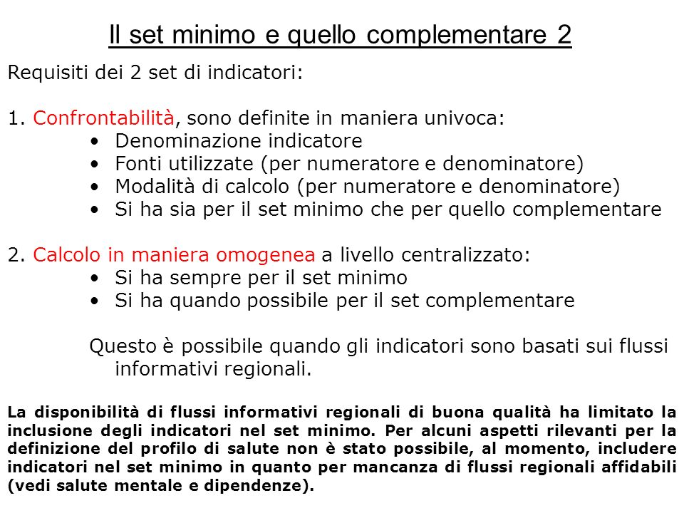 Il set minimo e quello complementare 2 Requisiti dei 2 set di indicatori: 1.