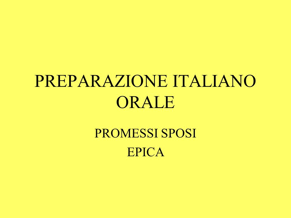 PREPARAZIONE ITALIANO ORALE PROMESSI SPOSI EPICA