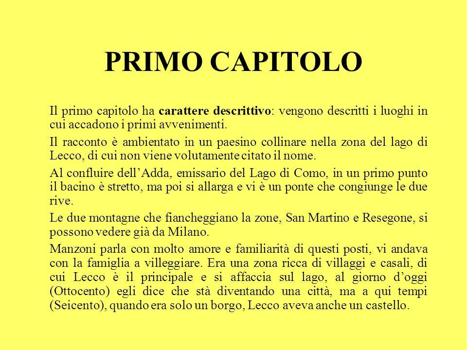 PRIMO CAPITOLO Il primo capitolo ha carattere descrittivo: vengono descritti i luoghi in cui accadono i primi avvenimenti. Il racconto è ambientato in