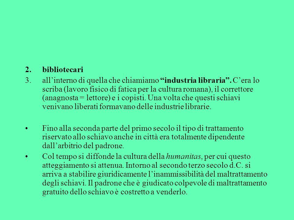 2.bibliotecari 3.allinterno di quella che chiamiamo industria libraria.