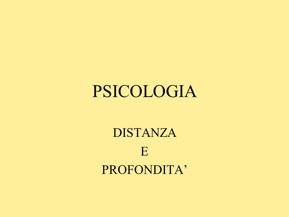 PSICOLOGIA DISTANZA E PROFONDITA