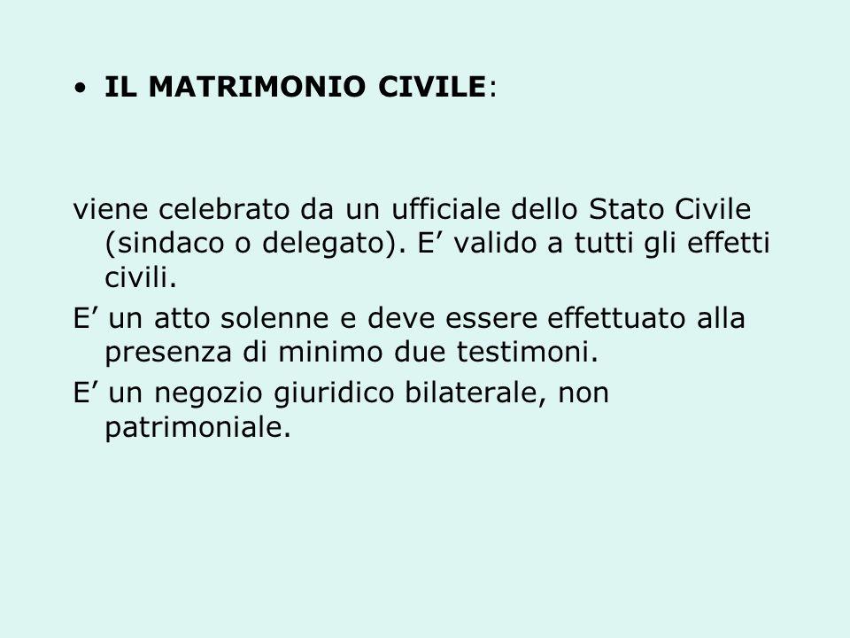 IL MATRIMONIO CIVILE: viene celebrato da un ufficiale dello Stato Civile (sindaco o delegato).