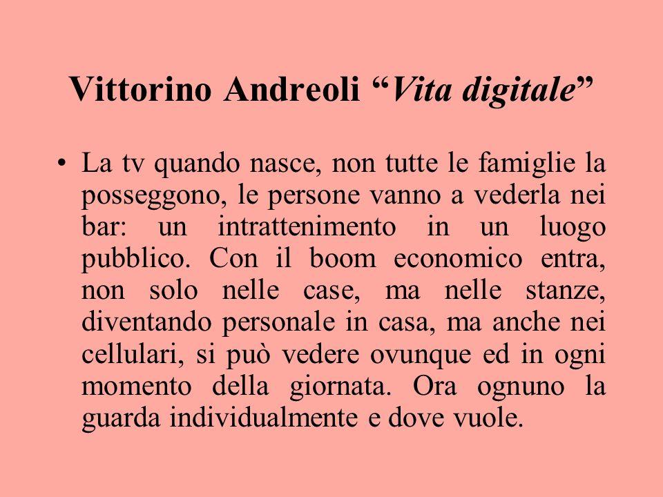 Vittorino Andreoli Vita digitale La tv quando nasce, non tutte le famiglie la posseggono, le persone vanno a vederla nei bar: un intrattenimento in un