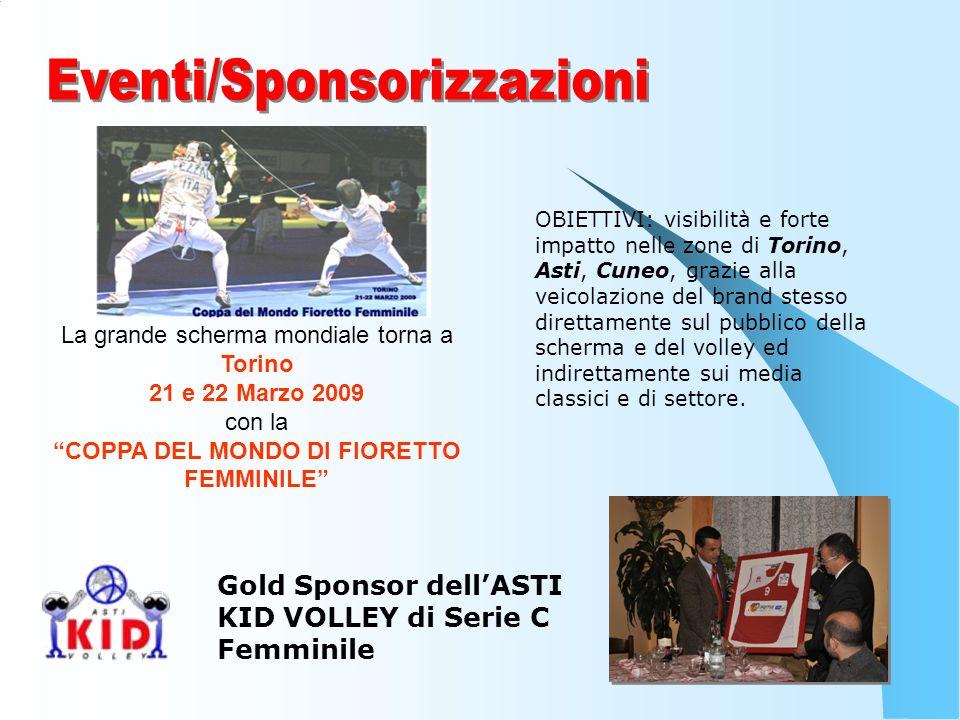La grande scherma mondiale torna a Torino 21 e 22 Marzo 2009 con la COPPA DEL MONDO DI FIORETTO FEMMINILE OBIETTIVI: visibilità e forte impatto nelle